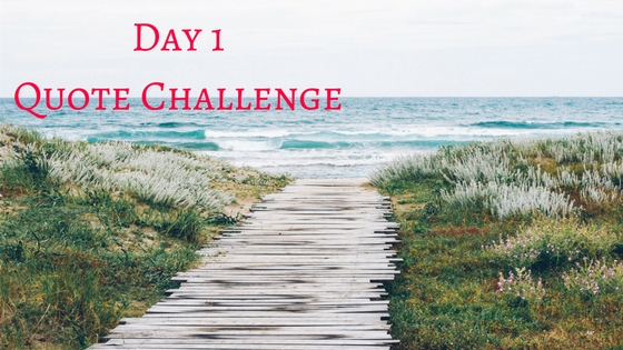 Quote Challenge – Day 1