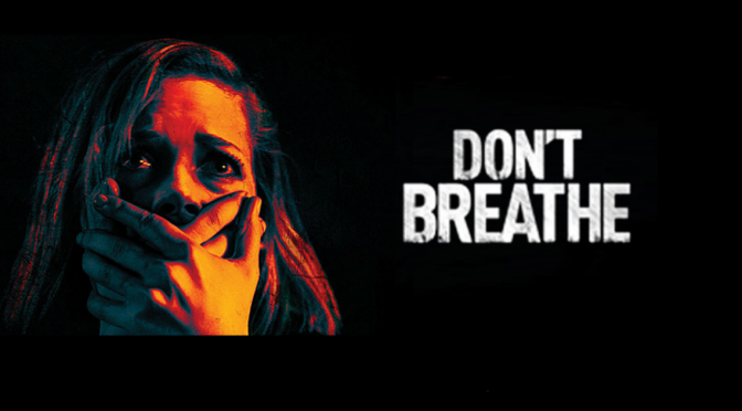 Don't Breathe Will Leave You Gasping for Air