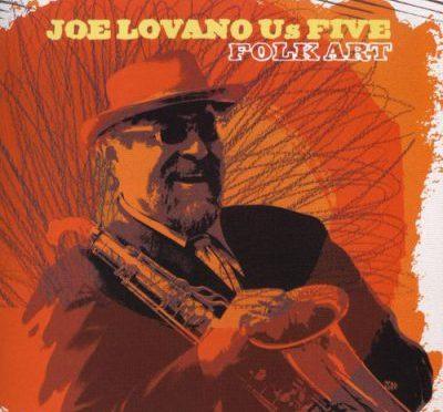 Joe Lovano Us 5 // Folk Art