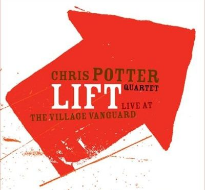 Chris Potter Quartet | Lift: Live at the Village Vanguard