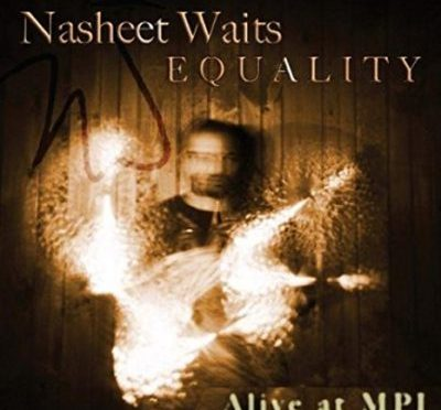 Nasheet Waits | Equality