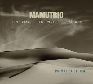 Mamutrio \ Primal Existence