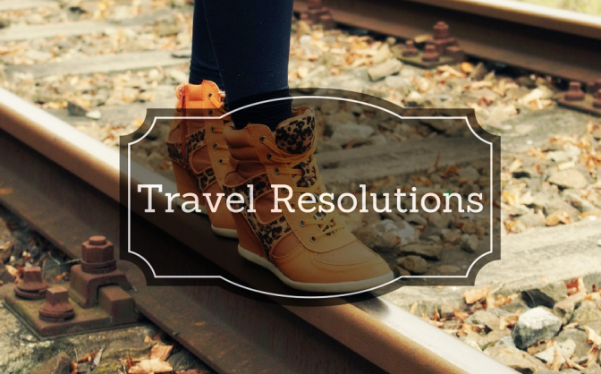 4 Travel Resolutions That You Must Make in 2017