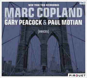 Marc Copland Gary Peacock & Paul Motian | New York Trio | Voices