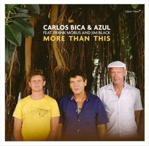Carlos Bica & Azul  More Than This