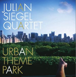 Julian Siegel Quartet  Urban Park Theme